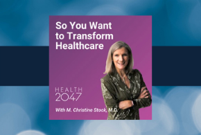 Graphic of Health2047 Podcast with M. Christine Stock, MD